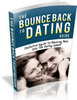 ** The Bounce Back To Dating Guide **