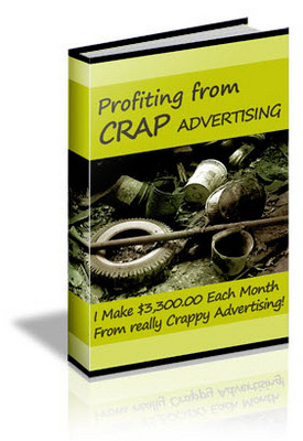 Product picture Profiting From Crap Advertising-Earn A Full Time Income